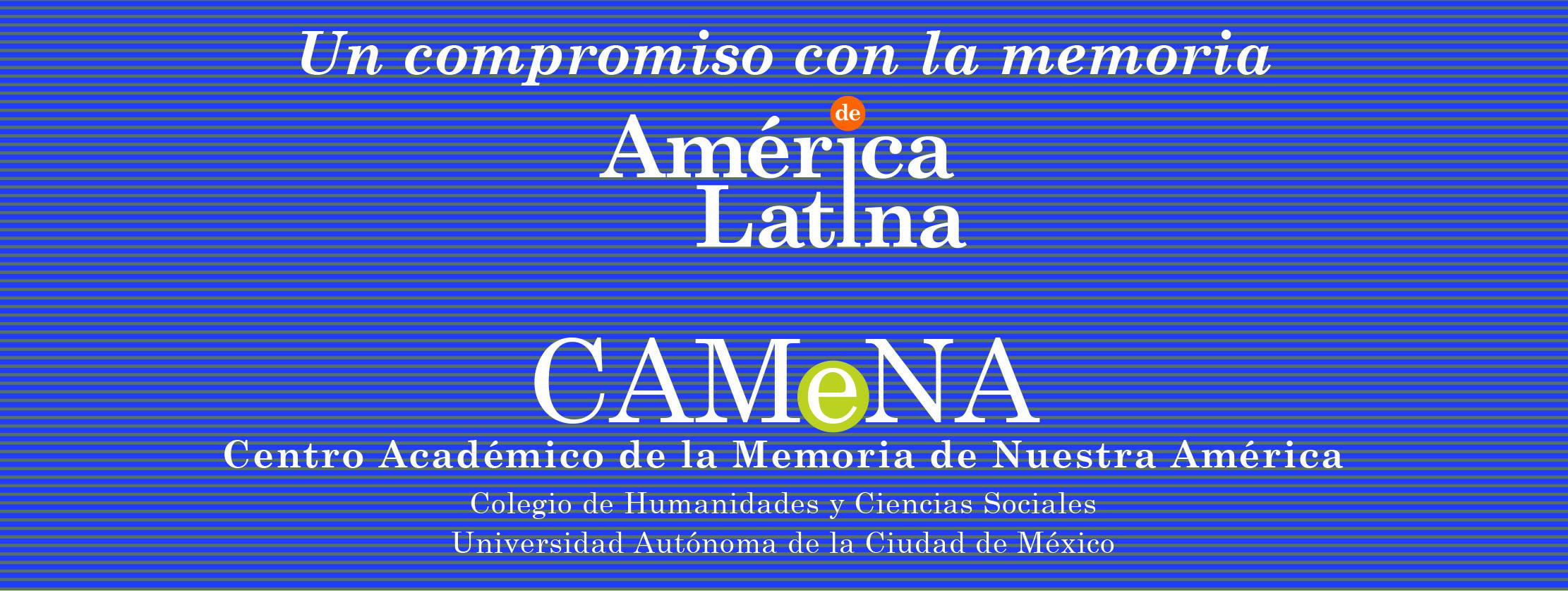 CAMeNA Centro Académico de la Memoria de Nuestra América