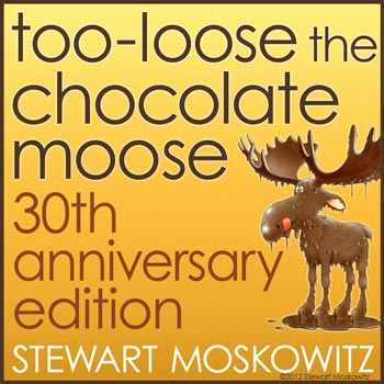 Cover of Too-Loose the Chocolate Moose, 30th Anniversary Edition